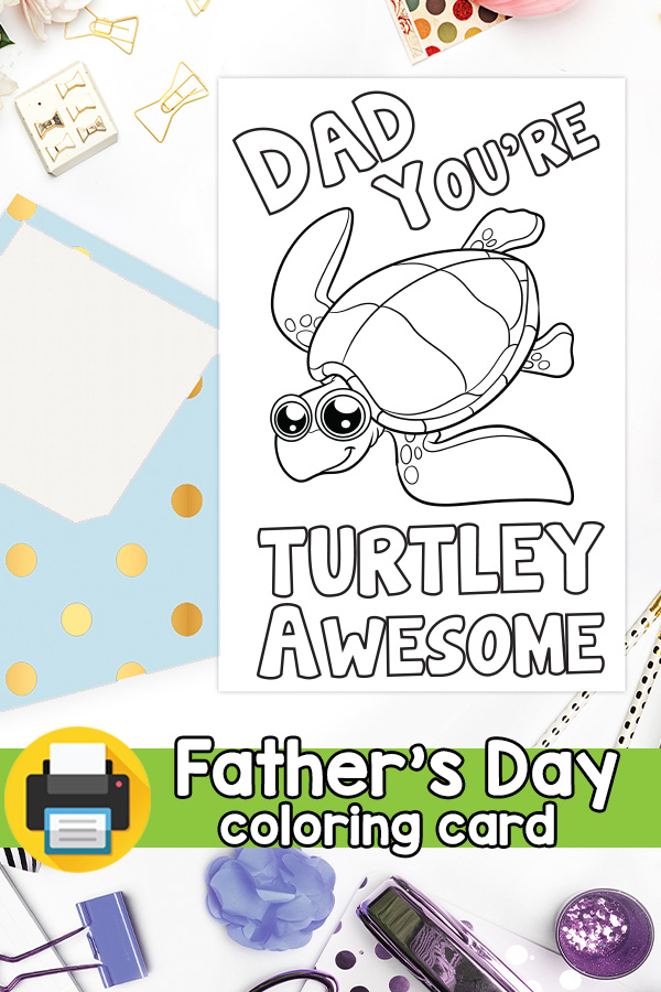 Fathers Day Card Dad You're Turtley Awesome