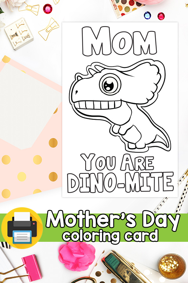 Printable Mom You are Dino-Mite Mothers Day Card