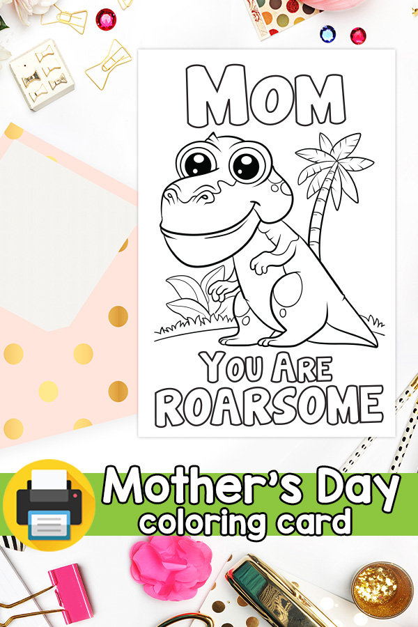 Printable Mom You are Roarsome Mothers Day Card