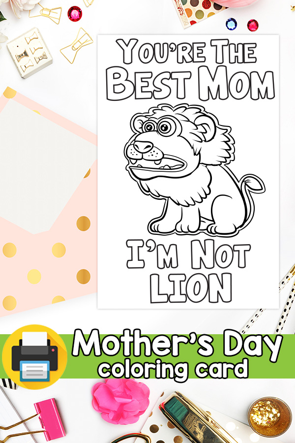 Printable You're the Best Mom I'm Not Lion Mothers Day Card
